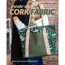 Create with Cork Fabric Book - Sew 17 Upscale Projects - Bags, Accessories & Home Decor by Sallie Tomato