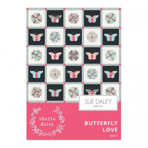 Butterfly Love Quilt Pattern by Shaztadaisy for Sue Daley Designs