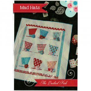 Mad Hats Quilt Sewing Pattern by The Quilted Fish