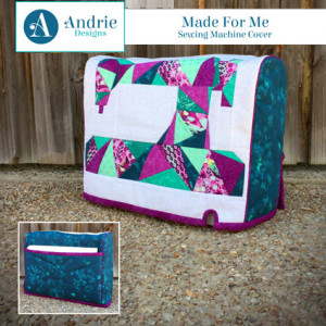 Made For Me Sewing Machine Cover Sewing Pattern by Andrie Designs (formally Two Pretty Poppets)