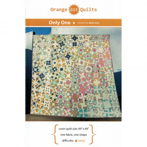 Only One Quilt Sewing Pattern by Orange Dot Quilts